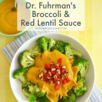 Eat to Live Program Recipe Nutritarian Dr Fuhrman Broccoli and red lentil sauce recipe