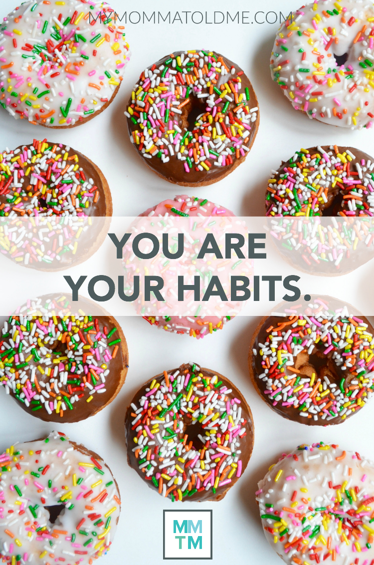 You are your habits motivational quotes diet motivation fitness motivation doughnuts sprinkle doughnuts image
